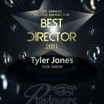 Best Director - Tyler Jones   Side Show